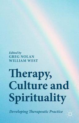 Therapy, Culture and Spirituality: Developing Therapeutic Practice (Hardback)