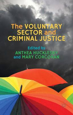The Voluntary Sector and Criminal Justice (Hardback)