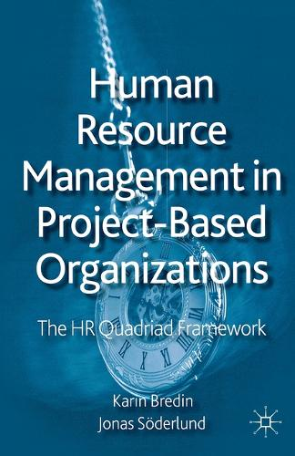 Human Resource Management in Project-Based Organizations: The HR Quadriad Framework (Paperback)