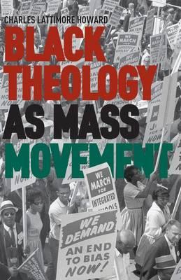 Black Theology as Mass Movement (Hardback)