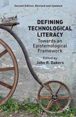 Defining Technological Literacy: Towards an Epistemological Framework (Paperback)