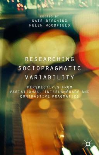 Researching Sociopragmatic Variability: Perspectives from Variational, Interlanguage and Contrastive Pragmatics (Hardback)