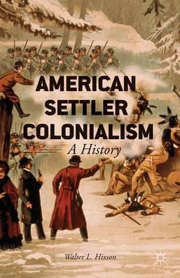 American Settler Colonialism: A History (Hardback)