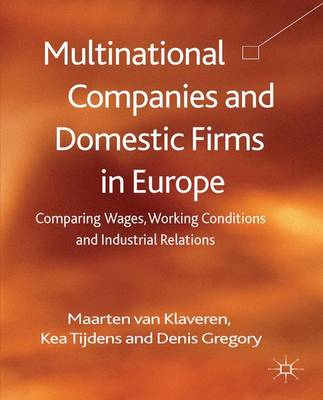 Multinational Companies and Domestic Firms in Europe: Comparing Wages, Working Conditions and Industrial Relations (Hardback)