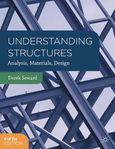 Understanding Structures: Analysis, Materials, Design (Paperback)