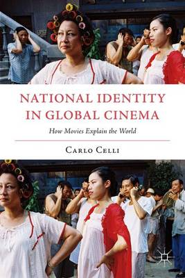 National Identity in Global Cinema: How Movies Explain the World (Paperback)