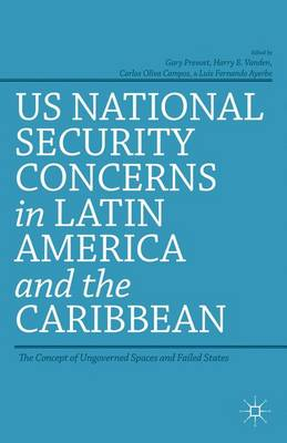 US National Security Concerns in Latin America and the Caribbean: The Concept of Ungoverned Spaces and Failed States (Hardback)
