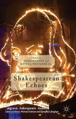 Shakespearean Echoes - Palgrave Shakespeare Studies (Hardback)