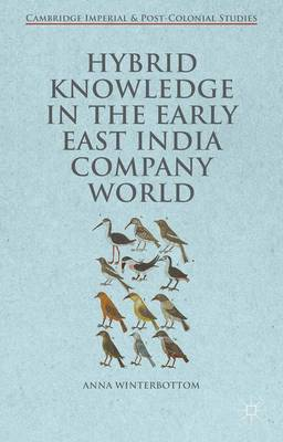 Hybrid Knowledge in the Early East India Company World - Cambridge Imperial and Post-Colonial Studies Series (Hardback)