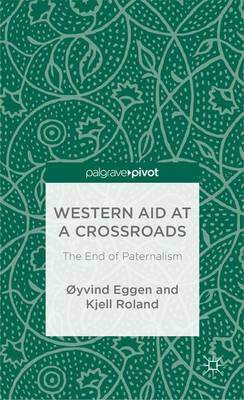Western Aid at a Crossroads: The End of Paternalism (Hardback)