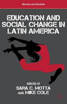 Education and Social Change in Latin America - Marxism and Education (Hardback)