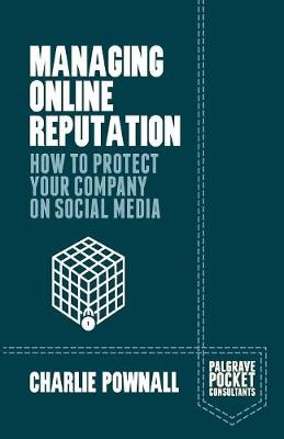 Managing Online Reputation: How to Protect Your Company on Social Media - Palgrave Pocket Consultants (Paperback)
