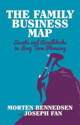 The Family Business Map: Assets and Roadblocks in Long Term Planning - INSEAD Business Press (Hardback)