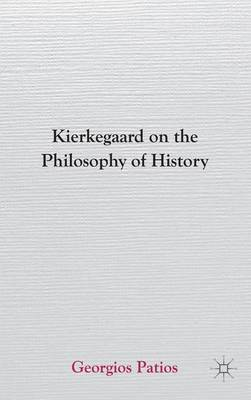 Kierkegaard on the Philosophy of History (Hardback)