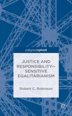 Justice and Responsibility-Sensitive Egalitarianism (Hardback)