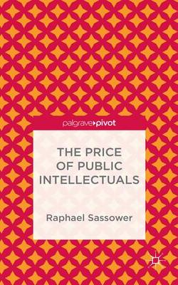 The Price of Public Intellectuals (Hardback)