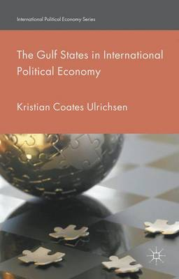 The Gulf States in International Political Economy - International Political Economy Series (Hardback)