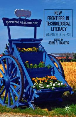 New Frontiers in Technological Literacy: Breaking with the Past (Paperback)