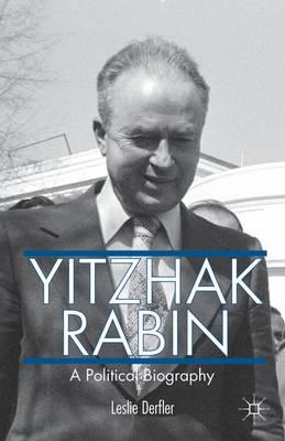 Yitzhak Rabin: A Political Biography (Hardback)