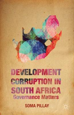 Development Corruption in South Africa: Governance Matters (Hardback)