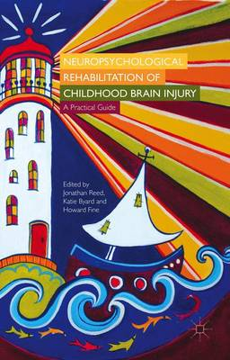 Neuropsychological Rehabilitation of Childhood Brain Injury: A Practical Guide (Paperback)