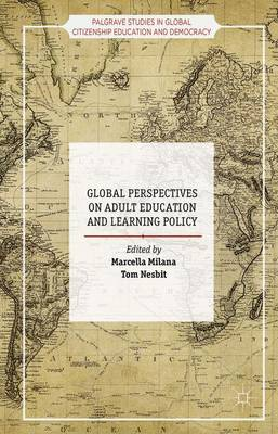 Global Perspectives on Adult Education and Learning Policy - Palgrave Studies in Global Citizenship Education and Democracy (Hardback)