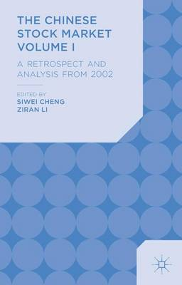 The Chinese Stock Market Volume I: A Retrospect and Analysis from 2002 (Hardback)