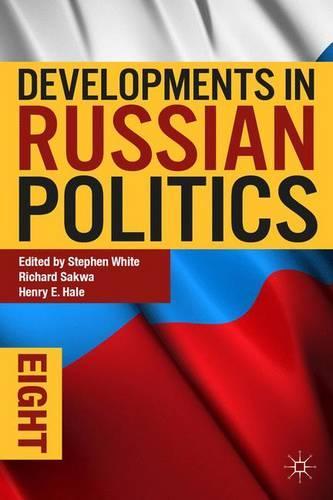 Developments in Russian Politics 8 - Developments in Politics (Paperback)