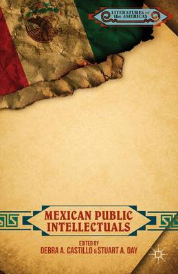 Mexican Public Intellectuals - Literatures of the Americas (Hardback)