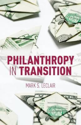 Philanthropy in Transition (Hardback)