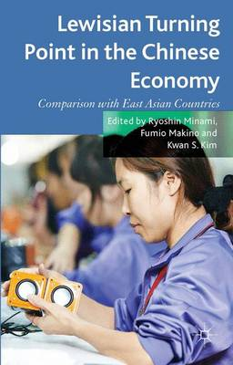 Lewisian Turning Point in the Chinese Economy: Comparison with East Asian Countries (Hardback)