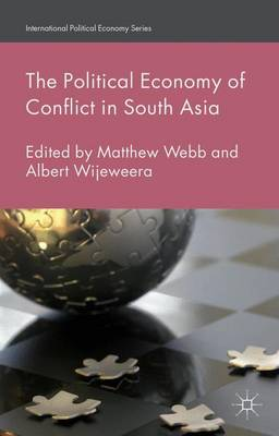 The Political Economy of Conflict in South Asia - International Political Economy Series (Hardback)