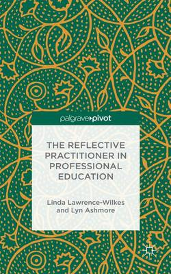 The Reflective Practitioner in Professional Education (Hardback)