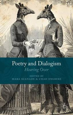Poetry and Dialogism: Hearing Over (Hardback)