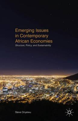 Emerging Issues in Contemporary African Economies: Structure, Policy, and Sustainability (Hardback)