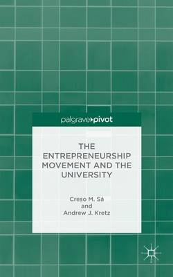 The Entrepreneurship Movement and the University (Hardback)