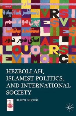 Hezbollah, Islamist Politics, and International Society - Middle East Today (Hardback)