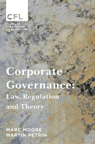Corporate Governance: Law, Regulation and Theory - Palgrave Corporate and Financial Law (Paperback)