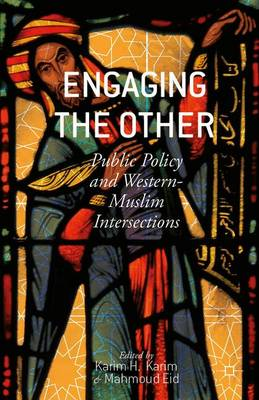 Engaging the Other: Public Policy and Western-Muslim Intersections (Hardback)