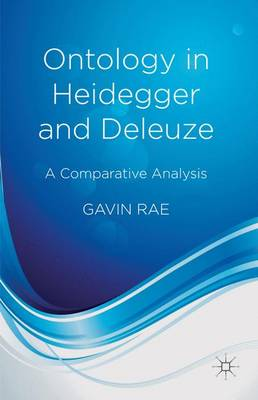 Ontology in Heidegger and Deleuze: A Comparative Analysis (Hardback)
