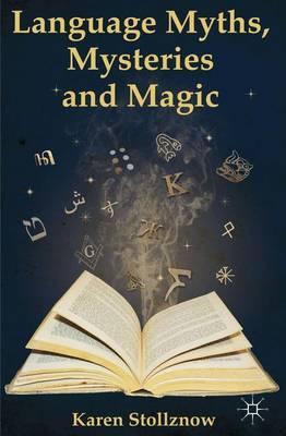 Language Myths, Mysteries and Magic (Hardback)