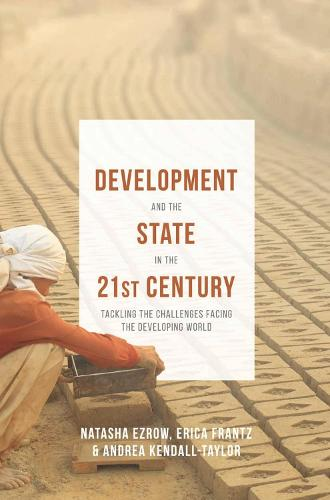 Development and the State in the 21st Century: Tackling the Challenges facing the Developing World (Hardback)