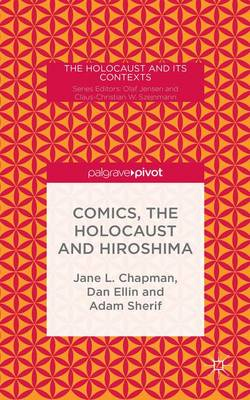 Comics, the Holocaust and Hiroshima - The Holocaust and its Contexts (Hardback)
