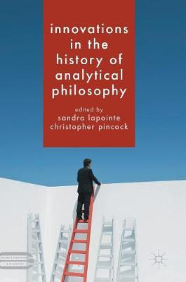 Innovations in the History of Analytical Philosophy - Palgrave Innovations in Philosophy (Hardback)