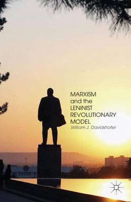 Marxism and the Leninist Revolutionary Model (Hardback)