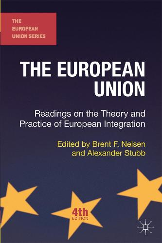 The European Union: Readings on the Theory and Practice of European Integration - The European Union Series (Paperback)