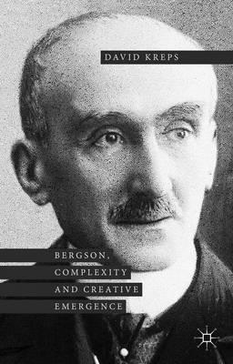 Bergson, Complexity and Creative Emergence (Hardback)