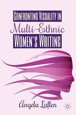 Confronting Visuality in Multi-Ethnic Women's Writing (Hardback)