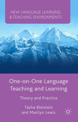 One-on-One Language Teaching and Learning: Theory and Practice - New Language Learning and Teaching Environments (Hardback)
