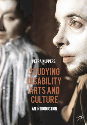 Studying Disability Arts and Culture: An Introduction (Hardback)
